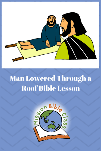 Man Lowered Through The Roof Mission Bible Class