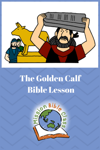 The Golden Calf – Mission Bible Class
