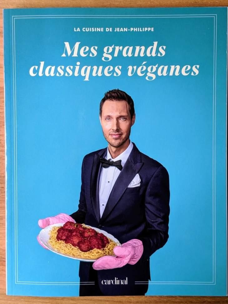 La cuisine de Jean-Philippe. Classiques véganes