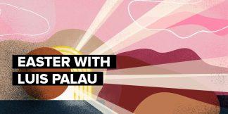 Luis Palau Presents Digital Evangelistic Easter Messages Amid Cancer Treatment