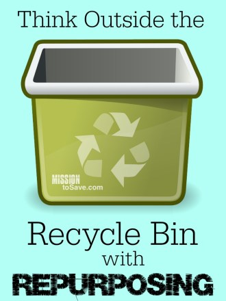 Think outside the recycle bin with repurposing!