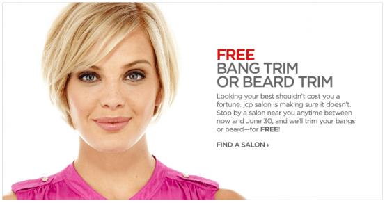 JC Penney Free Bang or Beard Trim through June 30th.