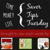 Saver Tips Tuesday (4/8/14 ) #SaverTips
