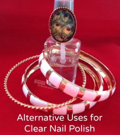 Alternative Uses for  Clear Nail Polish