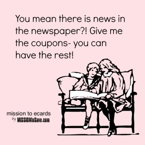 News in the newspaper?!? Ha!  If you're like me, check out the Sunday Newspaper coupon insert schedule to see what savings will be delivered this week
