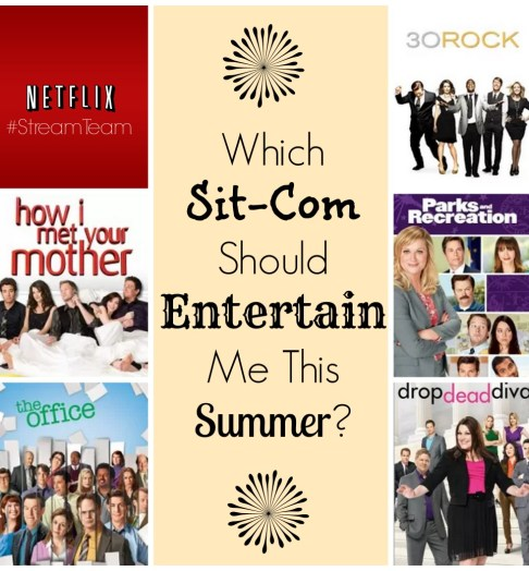 Which Sit-Com from Netflix should I choose this Summer to Entertain me?! #StreamTeam