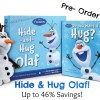 Pre-order Hide and Hug Olaf for up to 46% Savings!
