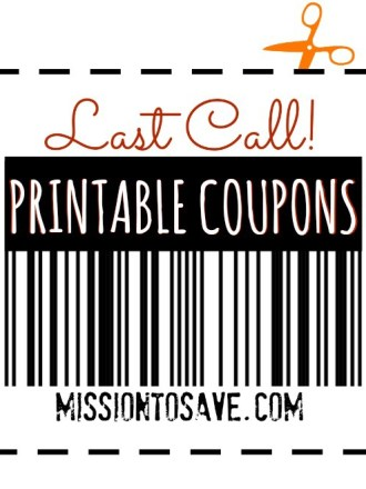 Last Call for the Month! Get your printable coupons before they are gone!