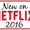 New on Netflix in 2016 #StreamTeam