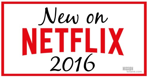 Check out my top picks for what's New on Netflix 2016.
