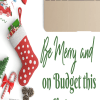 Be Merry and on Budget this Christmas