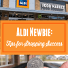 Make Aldi Grocery Shopping Successful with These Tips