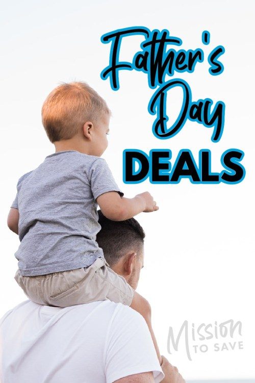 child on dad's shoulders with text father's day deals