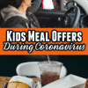 Kids Meal Offers During Coronavirus Pandemic 2020