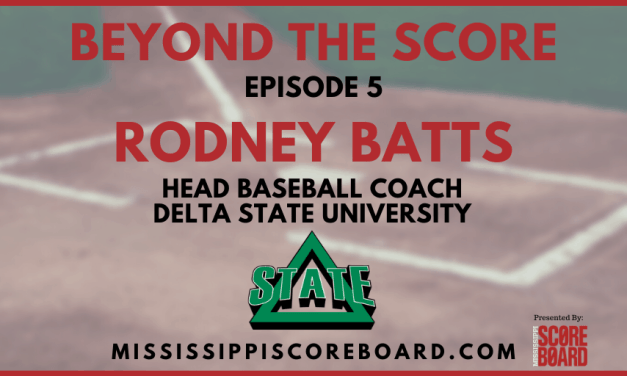 Beyond The Score – Episode 5 | Rodney Batts Delta State Baseball