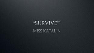 https://misskatalin.com/2015/10/13/survive-%E2%9D%80-teaser-new-video/