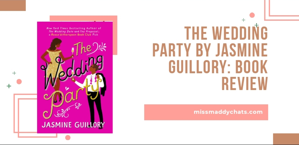 the wedding party by jasmine guillory, romance books, diverse books, books by black authors, goodreads, book blogger, bookstagrammer