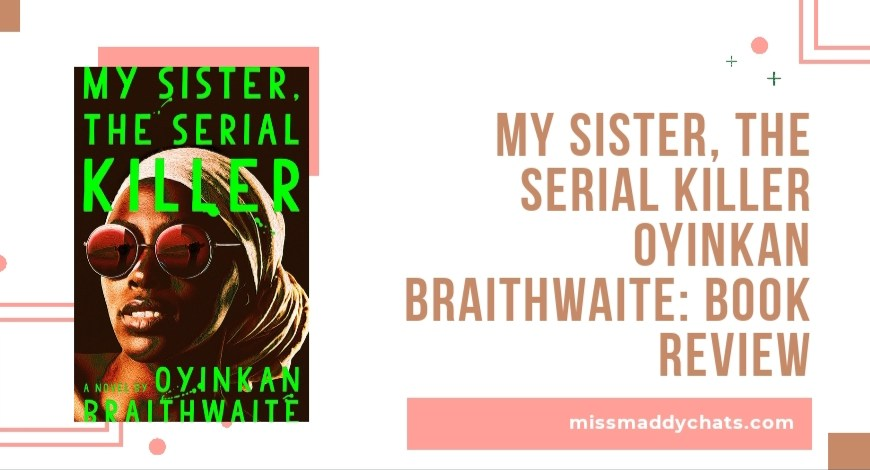 my sister, the serial killer, thriller books book blogger, goodreads, black lives matter