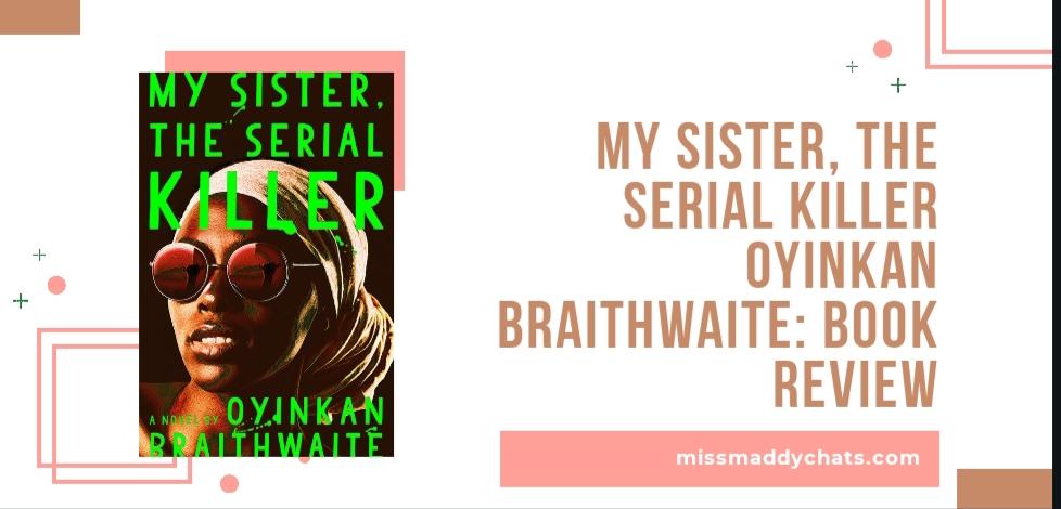 my sister, the serial killer, thriller books book blogger, goodreads, black lives matter