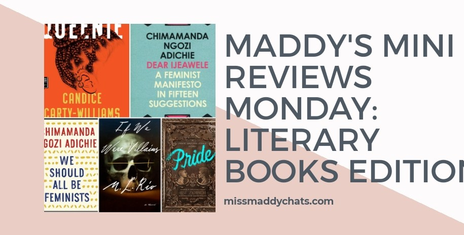 mini book reviews, literary books mini reviews, books by black authors, books by poc, pride by ibi zoboi, we should all be feminists, queenie, if we were villains, Dear Ijeawele, or A Feminist Manifesto in Fifteen Suggestions Book by Chimamanda Ngozi Adichie, mini book reviews, diverse reviews, goodreads, bookstagram , book blog