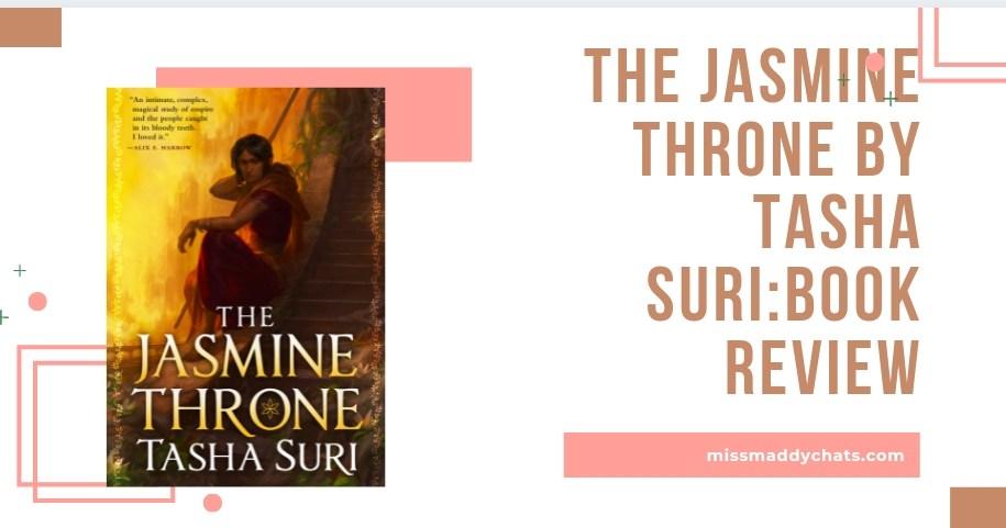 The Jasmine Throne By Tasha Suri, high fantasy indian inspired, sapphic romance, lgbt, caffeine book tours.=, diverse books to read, indian authors, asian authors, goodreads, book blog, book blogger