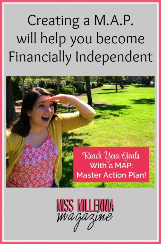 Creating a M.A.P. will help you become Financially Independent