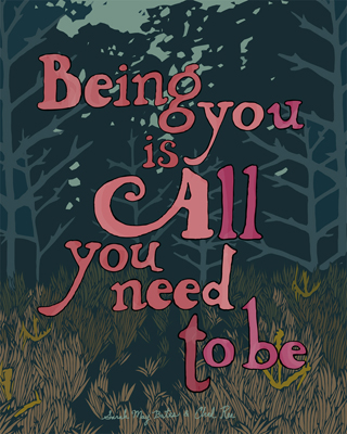 illustration poster that says 'being you is all you need to be' in pink lettering