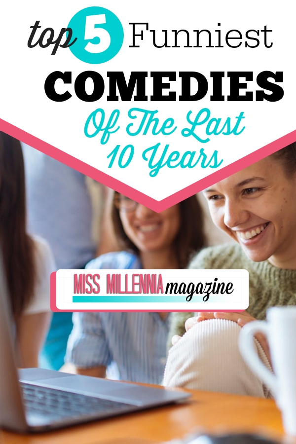 If your a comedy junkie, then here's five of the funniest comedies in the past 10 years that you can't go on without watching!
