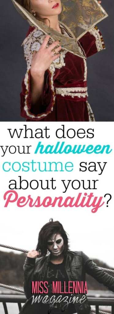 October is already here! Time to start planning on that costume. What will your choice say about your personality?