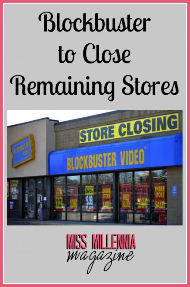 Blockbuster to Close Remaining Stores