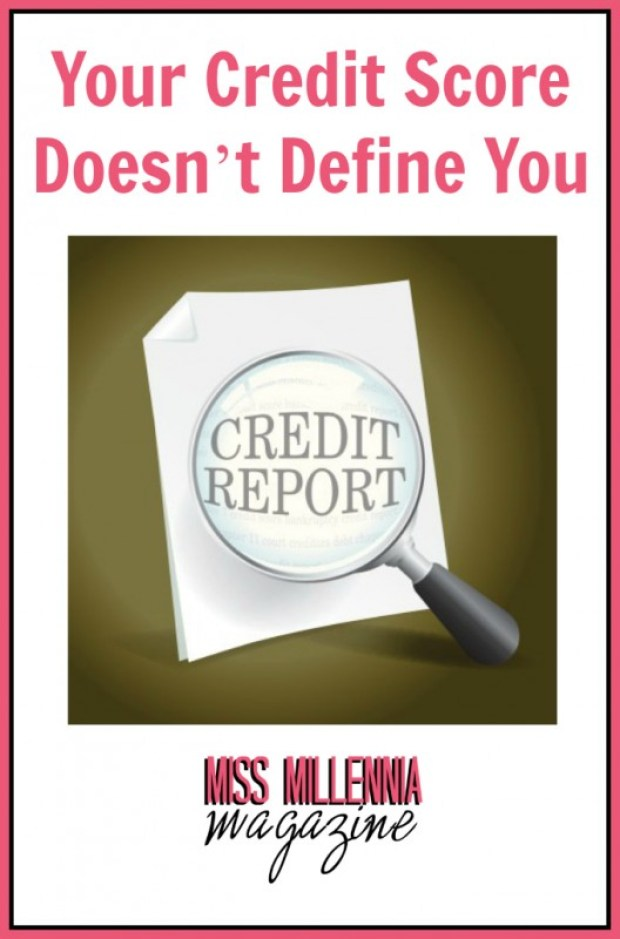Your Credit Score Doesn't Define You