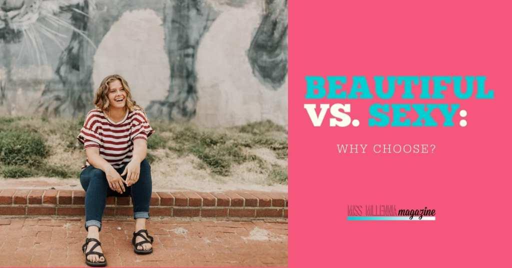 Beautiful vs Sexy – Why Choose fb