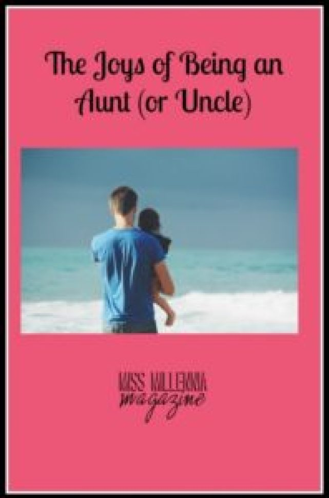 The Joys of Being an Aunt (or Uncle)