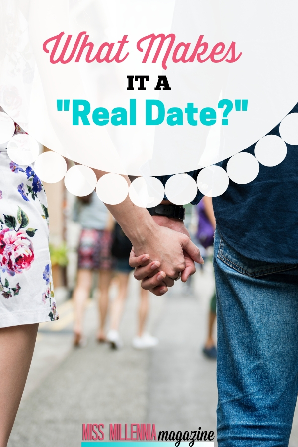 """While many of us want to appear """"chill,"""" how are we able to distinguish a """"real date"""" from something with less meaning?"""