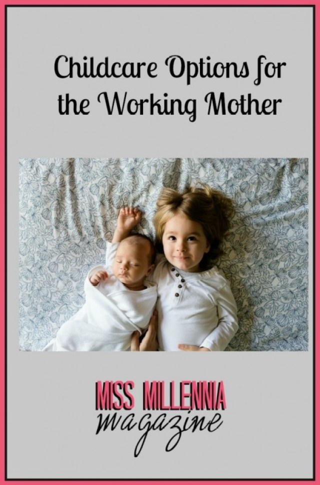 Childcare Options for the Working Mother