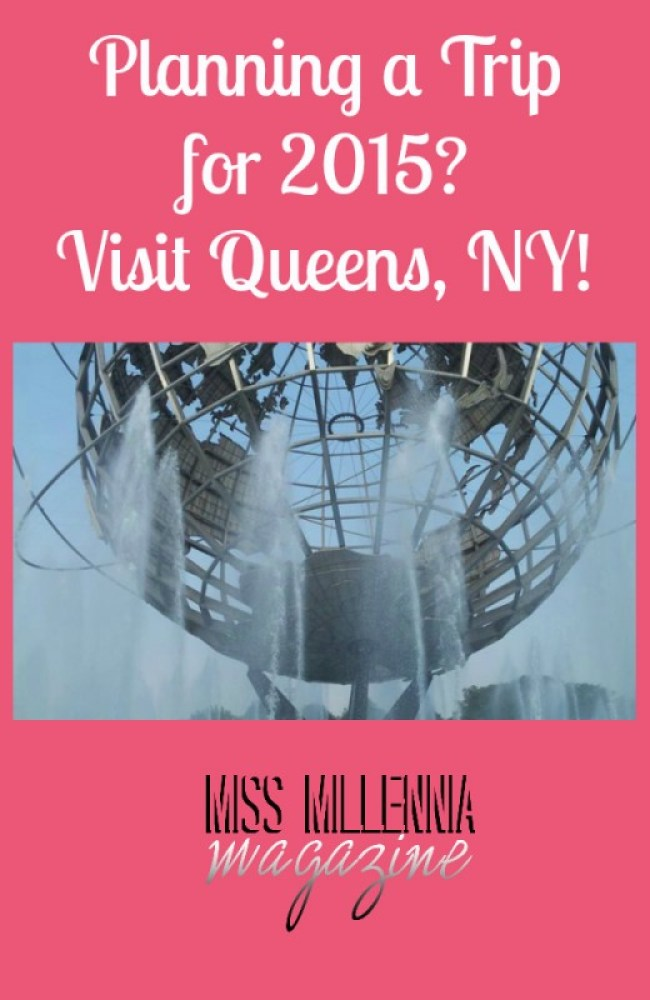 Planning a Trip for 2015? Visit Queens, NY!