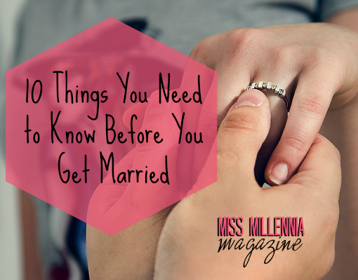 10 Things You Ned to Know Before You Get Married