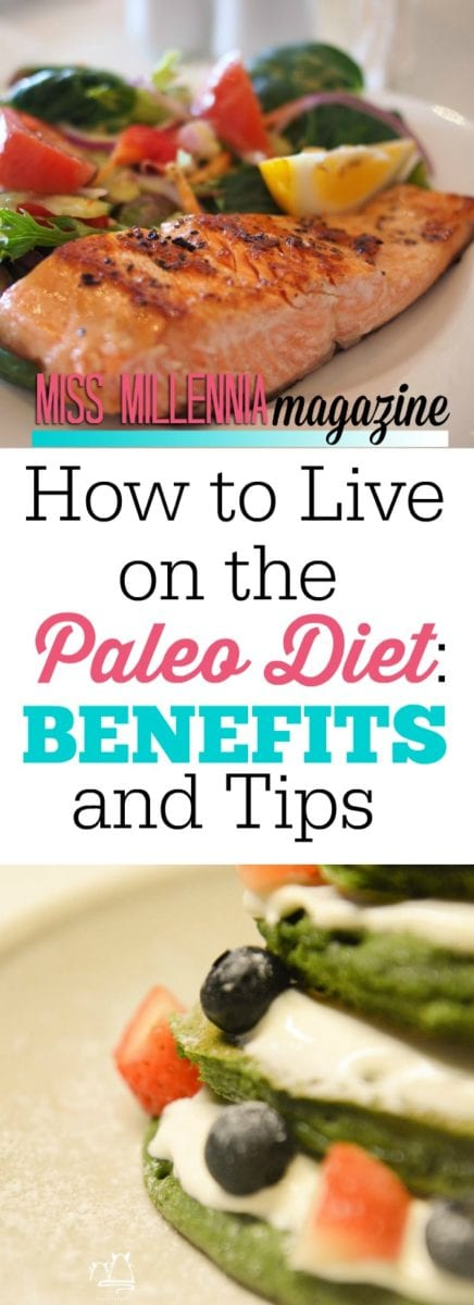 How to Live on the Paleo Diet: Benefits and Tips
