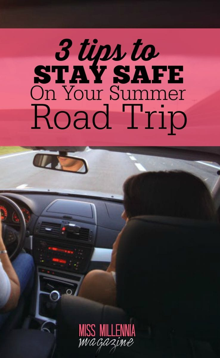 Easy tips that will keep you safe--and will save you if you find yourself in a jam--while on your summer road trip!
