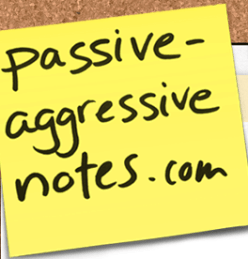passive aggressive notes blog