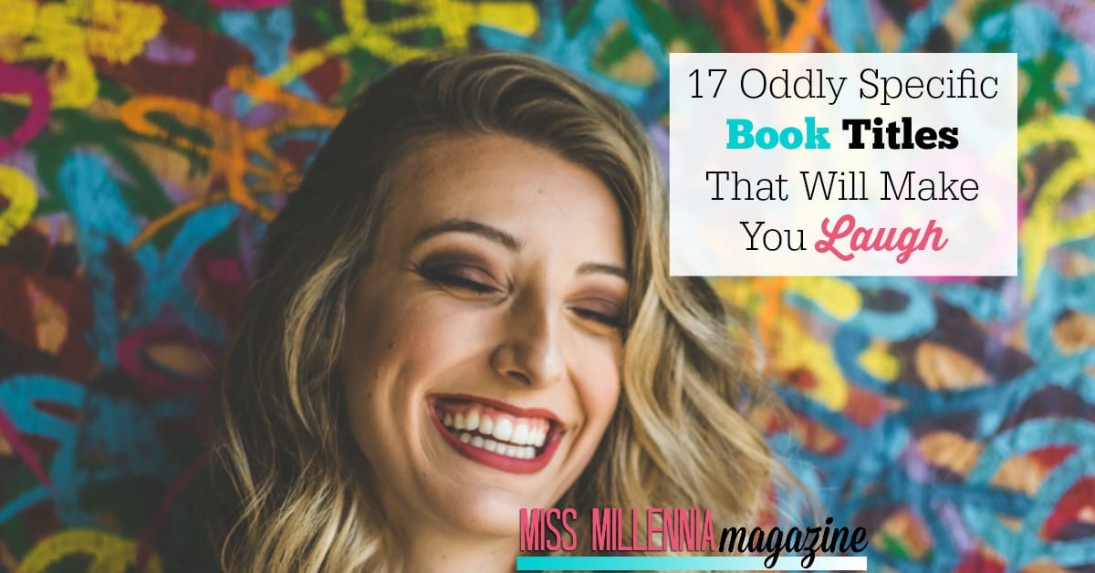 Sometimes a title is all you need to see in order to convince you to buy a book. After seeing these 17 book titles, you'll want to read them all.