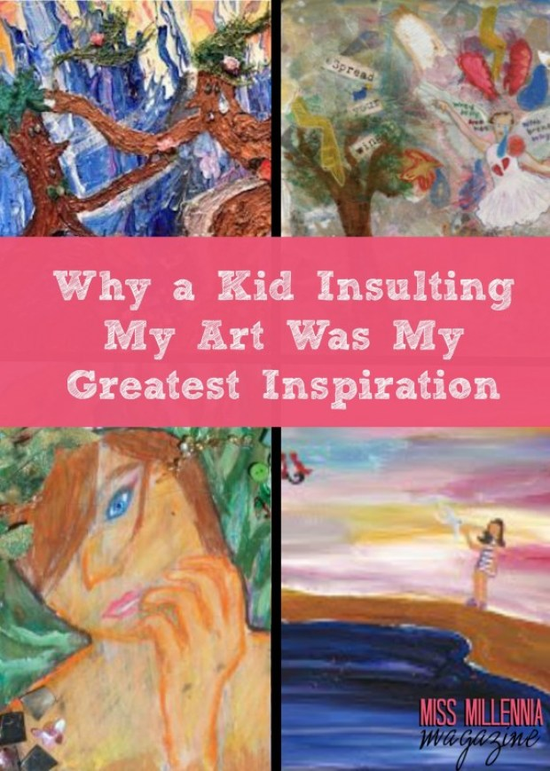 Why a Kid Insulting My Art Was My Greatest Inspiration