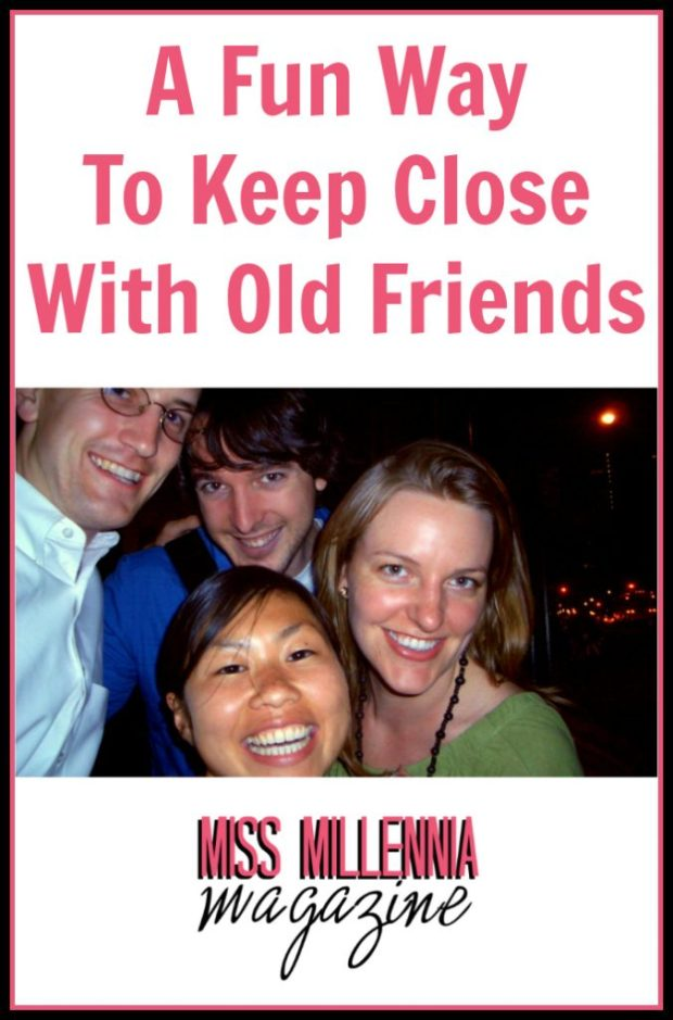 A Fun Way To Keep Close With Old Friends