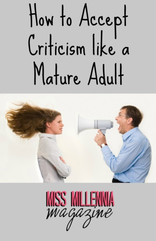 How to Accept Criticism like a Mature Adult