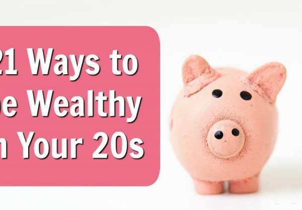 21 Ways to be Wealthy in Your 20s