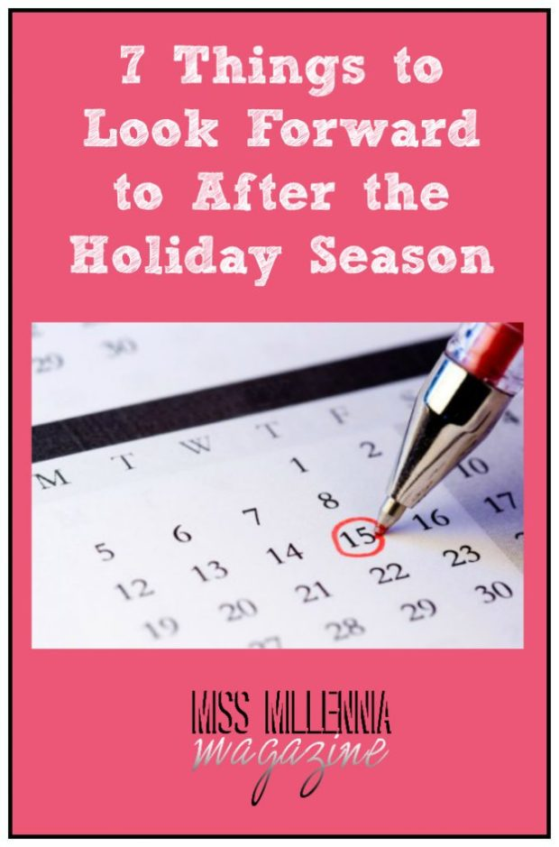7 Things to Look Forward to After the Holiday Season