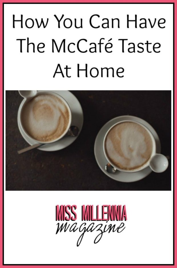 How You Can Have The McCafé Taste At Home