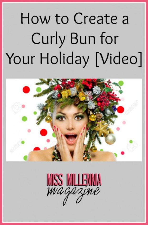How to Create a Curly Bun for Your Holiday [Video]