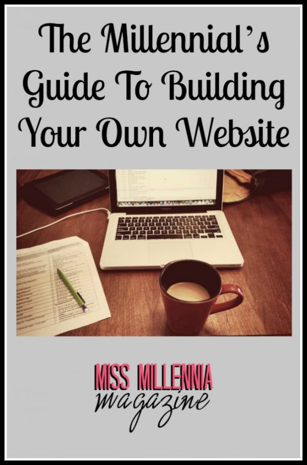 The Millennial's Guide To Building Your Own Website