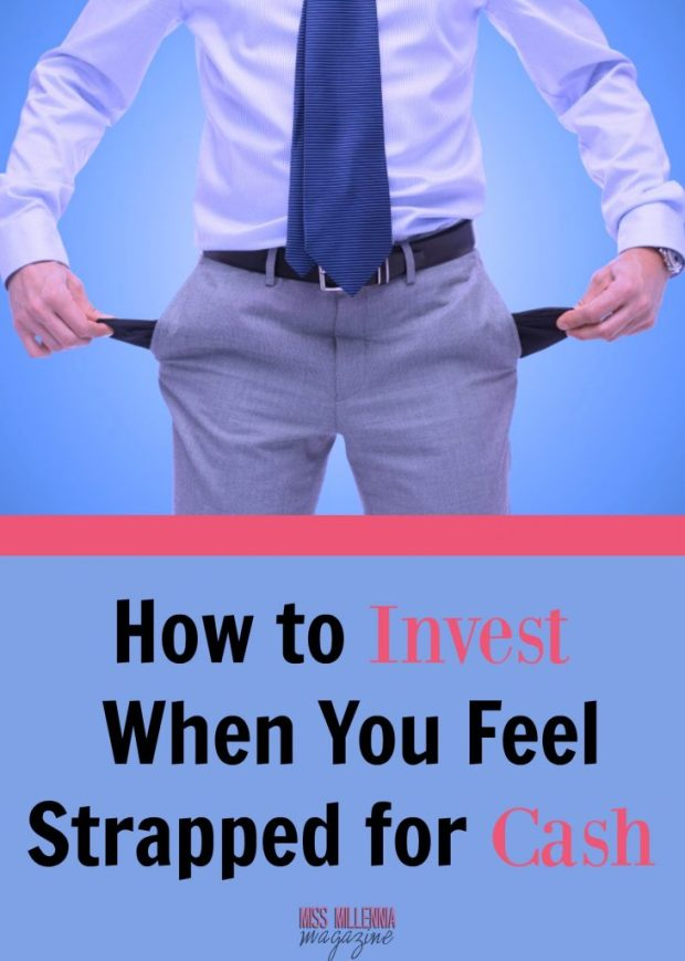 How to Invest When You Feel Strapped For Cash